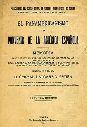 EL PANAMERICANISMO Y EL PORVENIR DE LA: LATORRE Y SETIÉN,