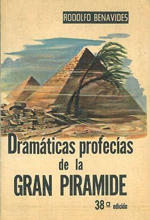 DRAMÁTICAS PROFECÍAS DE LA GRAN PIRÁMIDE.: BENAVIDES, Rodolfo.
