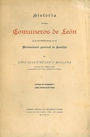 HISTORIA DE LOS COMUNEROS DE LEÓN Y DE SU INFLUENCIA EN EL MOVIMIENTO GENERAL DE CASTILLA.: ...