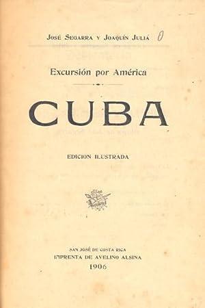 EXCURSIÓN POR AMÉRICA. CUBA.: SEGARRA, José - JULIÁ, Joaquín.