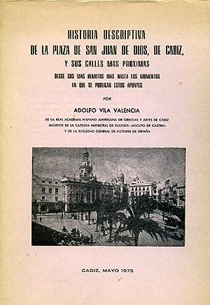 HISTORIA DESCRIPTIVA DE LA PLAZA DE SAN JUAN DE DIOS, DE CÁDIZ, Y SUS CALLES MÁS PRÓXIMAS DESDE SUS...