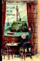 EL CAFÉ DE LA MARINA.: GARCÍA, José Marcelino.