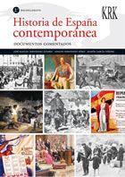 HISTORIA DE ESPAÑA CONTEMPORÁNEA. DOCUMENTOS COMENTADOS DE: FERNÁNDEZ ÁLVAREZ, José