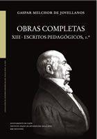 OBRAS COMPLETAS. TOMO XIII. ESCRITOS PEDAGÓGICOS, 1º: JOVELLANOS, Gaspar Melchor de.
