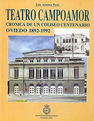 TEATRO CAMPOAMOR. CRÓNICA DE UN COLISEO CENTENARIO.: ARRONES PEON, Luis.