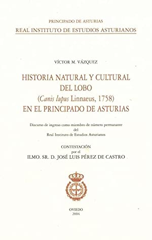 HISTORIA NATURAL Y CULTURAL DEL LOBO. (CANIS: VÁZQUEZ FERNÁNDEZ, Víctor