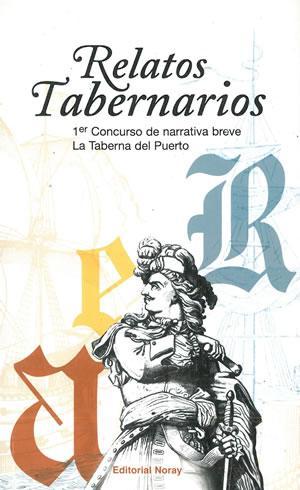 RELATOS TABERNARIOS. 1er Concurso de narrativa breve: MANUEL F. PEREZ