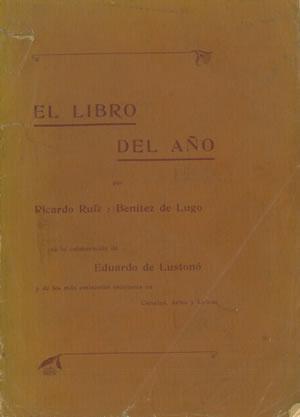 PRIMER ANUARIO. EL LIBRO DEL AÑO.: RUIZ, Ricardo - LUGO, Benítez de.