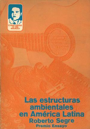 LAS ESTRUCTURAS AMBIENTALES EN AMÉRICA LATINA.: SEGRE, Roberto.