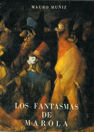 LOS FANTASMAS DE MAROLA (con un poema: MUÑIZ, Mauro.