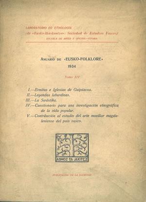 ANUARIO DE EUSKO-FOLKLORE. Tomo XIV. 1934. ERMITAS E IGLESIAS DE GUIPÚZCOA - LEYENDAS LABARDINAS - ...