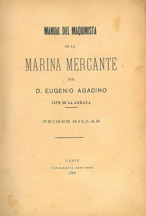 MANUAL DEL MAQUINISTA DE LA MARINA MERCANTE.: AGACINO, Eugenio.