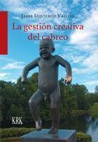 LA GESTIÓN CREATIVA DEL CABREO.: IZQUIERDO VALLINA, Jaime.