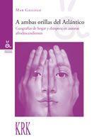 A AMBAS ORILLAS DEL ATLÁNTICO. Geografías de hogar y diáspora en autoras afrodescendientes.: ...