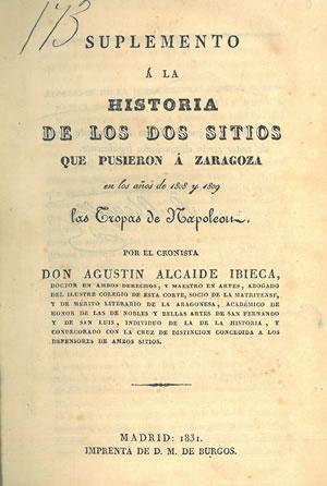 SUPLEMENTO A LA HISTORIA DE LOS DOS SITIOS QUE PUSIERON A ZARAGOZA EN LOS AÑOS DE 1808 Y 1809 LAS ...