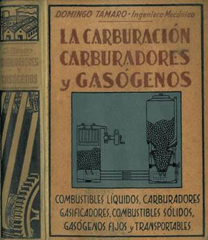 LA CARBURACIÓN. CARBURADORES Y GASÓGENOS. COMBUSTIBLES LÍQUIDOS,: TÁMARO, Domingo.
