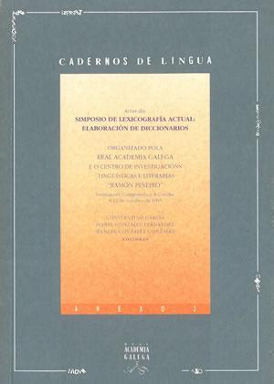 ACTAS DO SIMPOSIO DE LEXICOGRAFÍA ACTUAL: ELABORACIÓN: GARCÍA, Constantino -