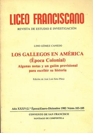 LOS GALLEGOS EN AMÉRICA (Época colonial). Algunas: GÓMEZ CANEDO, Lino.