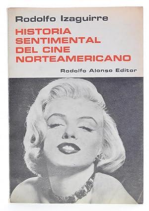 HISTORIA SENTIMENTAL DEL CINE NORTEAMERICANO: IZAGUIRRE, Rodolfo