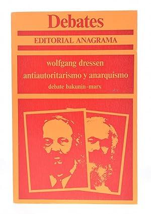 ANTIAUTORITARISMO Y ANARQUISMO. DEBATE BAKUNIN-MARX: DRESSEN, Wolfgang
