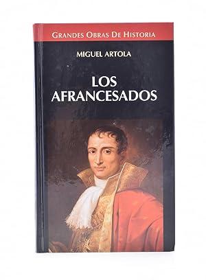 LOS AFRANCESADOS: ARTOLA, Miguel