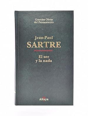 EL SER Y LA NADA: SARTRE, Jean Paul