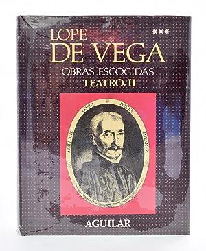 OBRAS ESCOGIDAS, TOMO III. TEATRO, II: LOPE FÉLIX DE