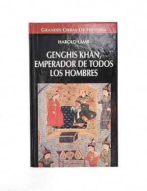 GENGHIS KHAN, EMPERADOR DE TODOS LOS HOMBRES: LAMB, Harold