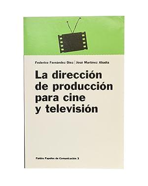 LA DIRECCIÓN DE PRODUCCIÓN PARA CINE Y: FERNÁNDEZ DÍEZ, Federico