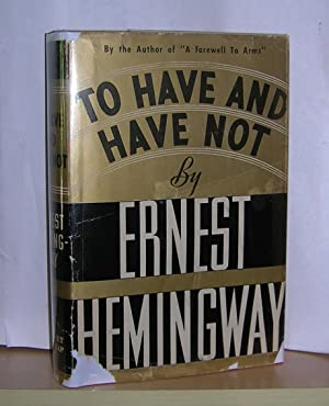 To Have And Have Not: Hemingway, Ernest