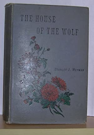The House of the Wolf: Weyman, Stanley J