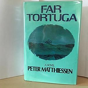 Far Tortuga. ( inscribed ): Matthiessen, Peter
