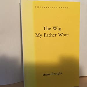 The Wig My Father Wore: Enright, Anne