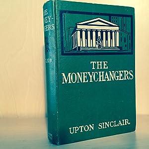 The Moneychangers: Sinclair, Upton