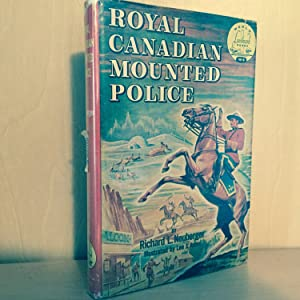 Royal Canadian Mounted Police (inscribed to Prominent Oregonian ): Neuberger, Richard L.
