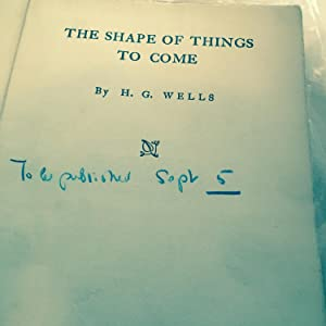 The Shape Of Things To Come: Wells, H.G.