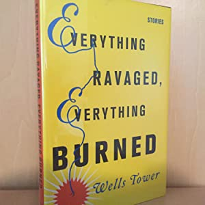 Everything ravaged Everything Burned ( signed ): Tower, Wells