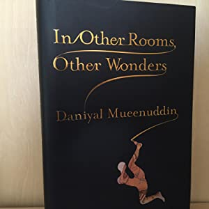 In Other Rooms, Other Wonders ( signed: Mueenuddin, Daniyal