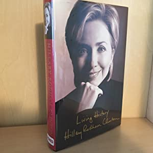 Living History ( signed ): Clinton, Hillary