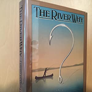 The River Why: Duncan, David James