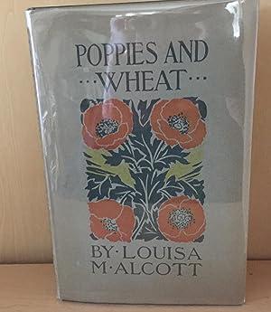 Poppies and Wheat: Alcott, Louisa M.
