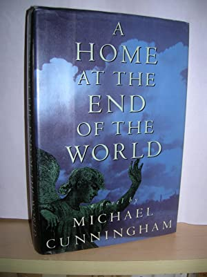 A Home at the End of the World ( signed ): Cunningham, Michael