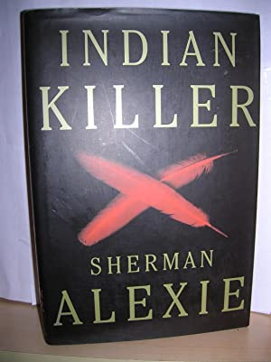 Indian Killer ( signed ): Alexie, Sherman