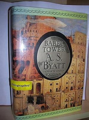 Babel Tower ( signed ): Byatt, A. S.