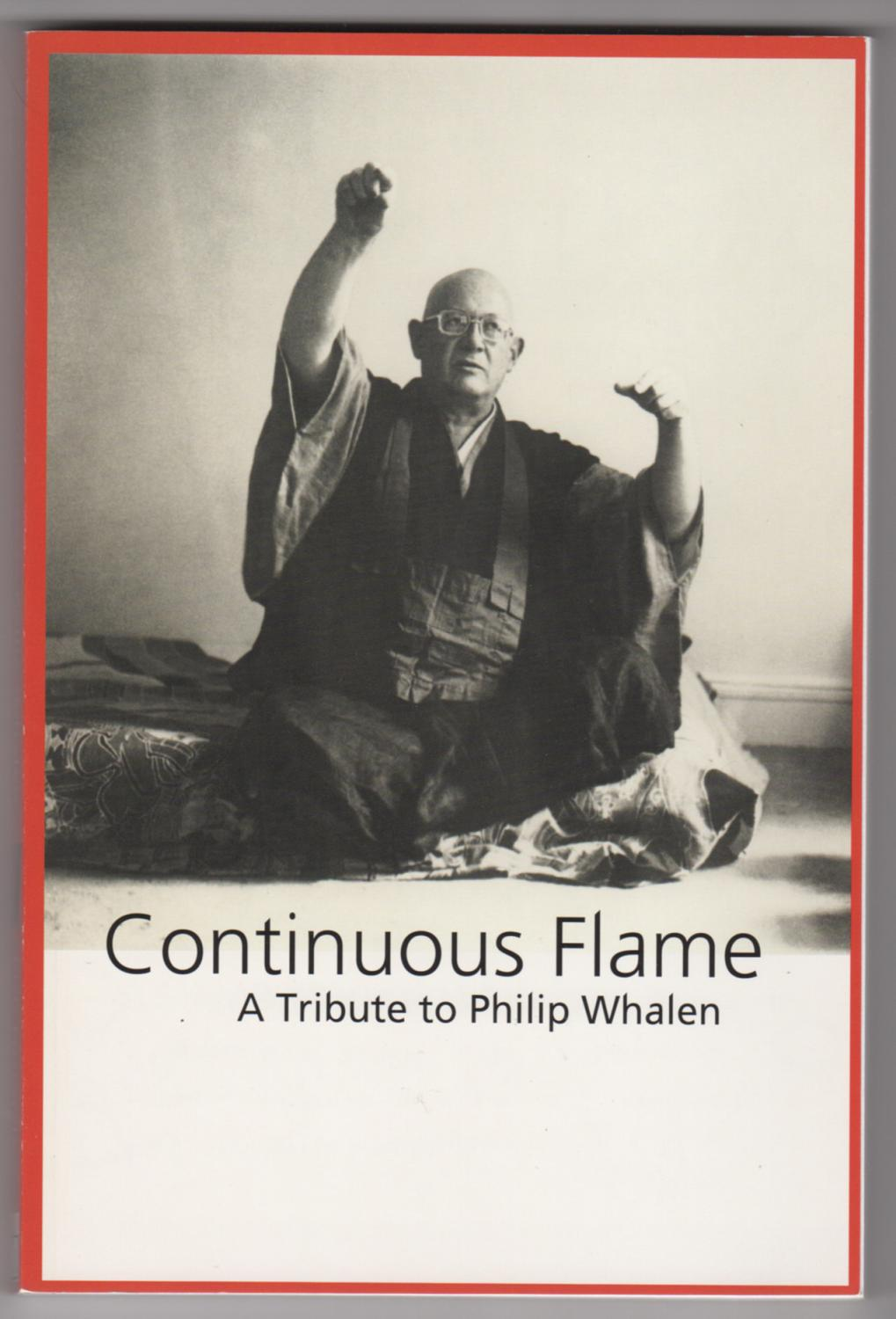 Continuous Flame : A Tribute to Philip Whalen Whalen, Philip (about), Michael Rothenberg and Suzi Winson (eds.), Anselm Hollo, Gary Snyder, Joanne Ky Fine. 8vo, xiv+154pp, printed wrappers. Scarce posthumous tribute to Philip Whalen. Promotional flyers and note to a contributor from one of the edito