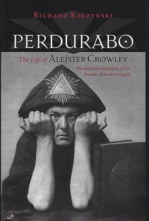 Perdurabo : The Life of Aleister Crowley: Kaczynski, Richard (on