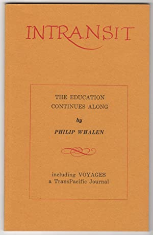 Intransit : The Philip Whalen Issue (INSCRIBED copy, contains The Education Continues Along and V...