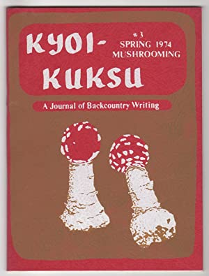 Kyoi-kuksu 3: Mushrooming (Spring 1974)--includes an essay on R. Gordon Wasson by Claude Levi-Str...
