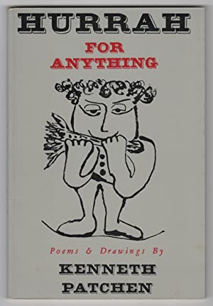 Hurrah for Anything : Poems and Drawings by Kenneth Patchen (Jargon 21)