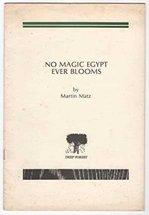 No Magic Egypt Ever Blooms - INSCRIBED copy